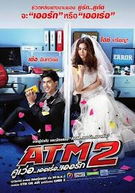 Lỗi Tình Yêu Phần 2 - ATM 2: Koo ver Error Er Rak